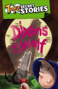 Dixons and the Wolf (Topz Secret Stories Series)