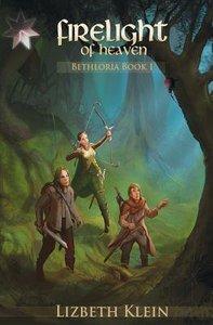Firelight of Heaven (#01 in Bethloria Series)
