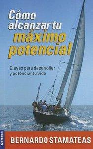 Cmo Alcanzar Tu Mximo Potencial (How To Achieve Your Full Potential)