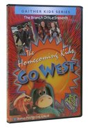 Homecoming Kids Go West (Gaither Kids Series)