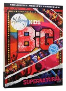 Supernatural (Pack) (Hillsong Kids Big Curriculum Series) Pack