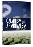 Calvinism and Arminianism: Out of the Maze Paperback