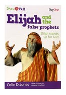 Elijah & the Rain (Show & Tell Series) Paperback