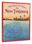 Bible Stories For Children: New Testament Paperback