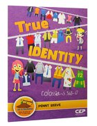True Identity - Colossians 3: 12-17 (Dig In Discipleship Series) Paperback