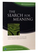The Search For Meaning (Ecclesiastes) (Interactive Bible Study Series) Paperback
