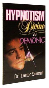 Hypnotism: Divine Or Demonic