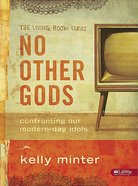 No Other God (Member Book) (The Living Room Series) Paperback
