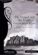 The Gospel and the Truth (Leader's Guide) (Life Connections Series) Paperback