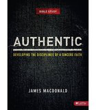 Authentic Leader Kit: Developing the Disciplines of a Sincere Faith Pack