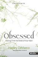 Obsessed (6 Session Bible Study For Teen Girls) Paperback