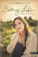 Every Life is Beautiful: The October Baby Bible Study (Member Book) Paperback