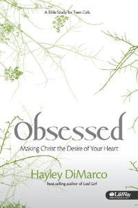 Obsessed (6 Session Bible Study For Teen Girls)