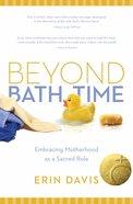 Beyond Bath Time Paperback