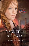 Yankee in Atlanta (#03 in Heroines Behind The Lines Series)