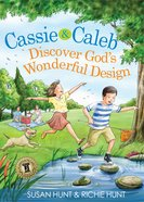 Cassie & Caleb Discover God's Wonderful Design Hardback