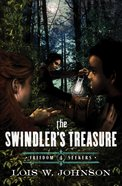 The Swindler's Treasure (#04 in Freedom Seekers Series) Paperback
