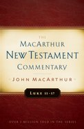 Luke 11-17 (Macarthur New Testament Commentary Series) Hardback