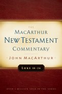 Luke 18-24 (Macarthur New Testament Commentary Series) Hardback
