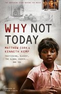 Why Not Today: Trafficking, Slavery, the Global Church and You Paperback