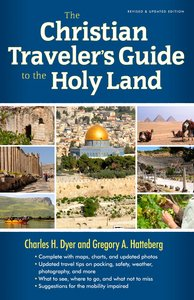 The Christian Travelers Guide to the Holy Land