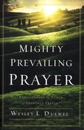 Mighty Prevailing Prayer Paperback