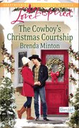 The Cowboy's Christmas Courtship (Cooper Creek) (Love Inspired Series) Mass Market