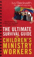 The Ultimate Survival Guide For Children's Ministry Workers Paperback
