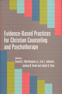 Evidence-Based Practices For Christian Counseling and Psychotherapy Paperback