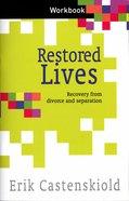 Restored Lives Course Workbook Paperback
