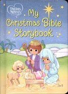 Precious Moments: My Christmas Bible Storybook (Precious Moments Bible Classics Series) Board Book
