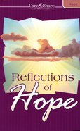 Care & Share: Reflections of Hope (Hope) (Care & Share The Heart Of God Series)