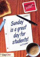 Sundays Are Great Days For Students! (Sundays Are Great Days Series)