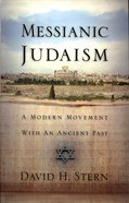Messianic Judaism: A Modern Movement With An Ancient Past Paperback