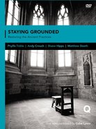 Staying Grounded in a Shifting World (Q Society Room Series) DVD