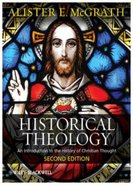 Historical Theology: An Introduction to the History of Christian Thought (2nd Edition) Paperback
