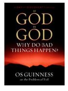 If God is God, Why Do Bad Things Happen?