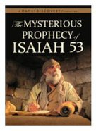 The Mysterious Prophecy of Isaiah 53 DVD