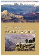 Music & Majesty: Praise & Wonder (Our Daily Bread Series)