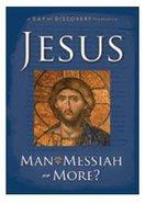 Jesus: Man, Messiah Or More? DVD