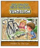 Vandalism (God, I Need To Talk To You About Series) Paperback