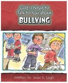 Bullying (God, I Need To Talk To You About Series) Paperback