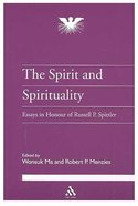 The Spirit and Spirituality (Journal Of Pentecostal Theology Supplement Series) Paperback