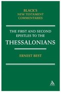 The First and Second Epistles to the Thessalonians (Black's New Testament Commentary Series) Hardback