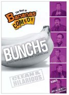 Best of Bananas Comedy Bunch Volume 5