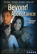 Beyond Acceptance (95 Mins) DVD