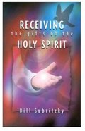 Receiving the Gifts of the Holy Spirit Paperback