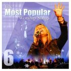 Most Popular Worship Songs (Vol 6) CD