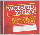 Worship Today: How Great is Our God
