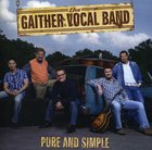 Gaither Vocal Band: Pure & Simple CD